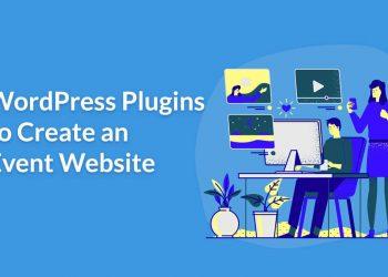 5 Best WordPress Plugins To Create An Event Website