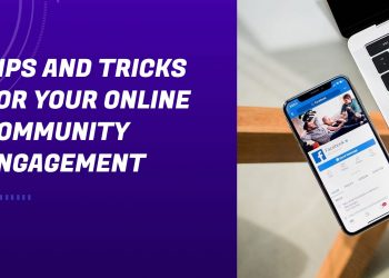 8 Best Tips And Tricks For Your Online Community Engagement