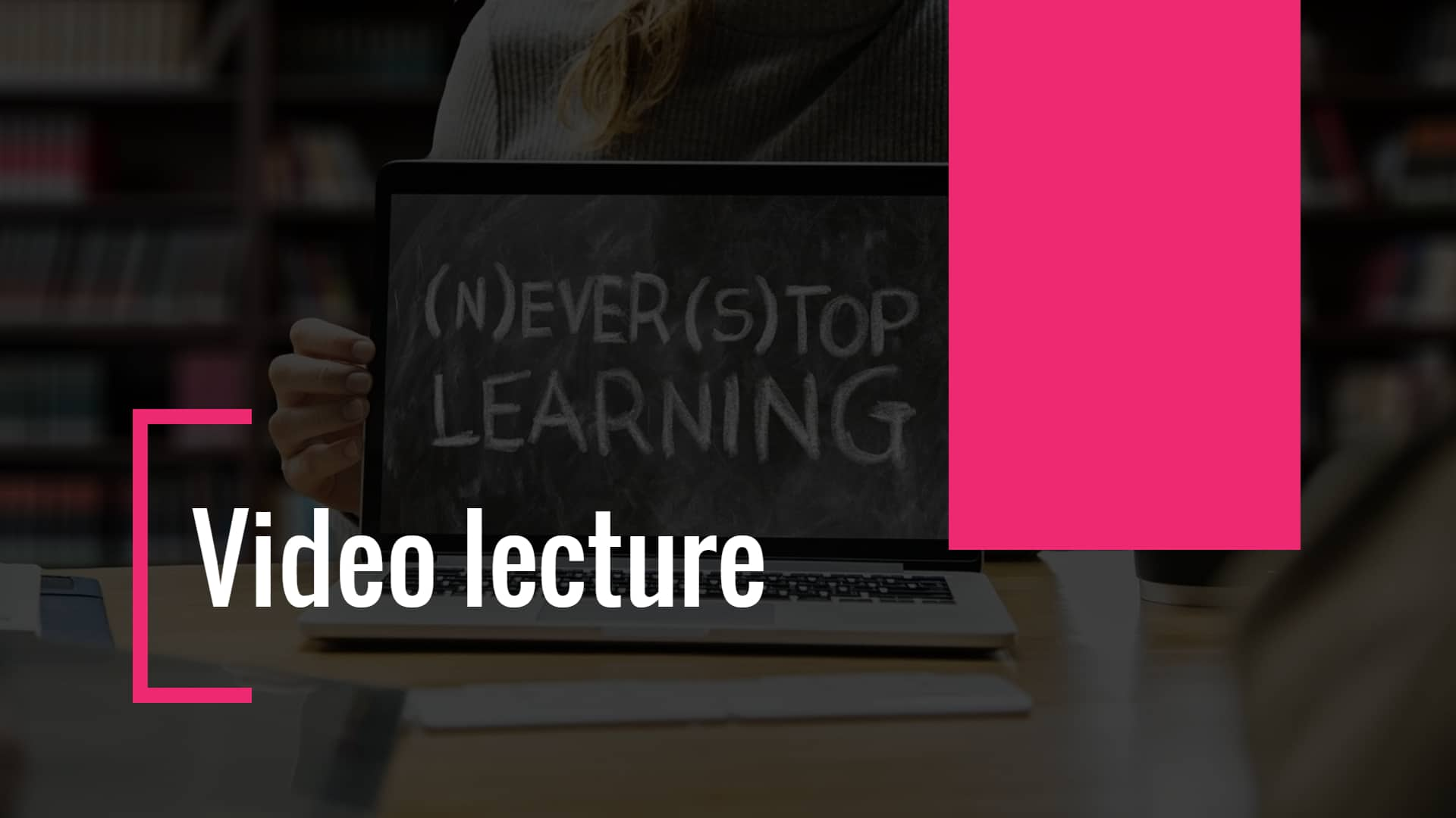 Video lecture