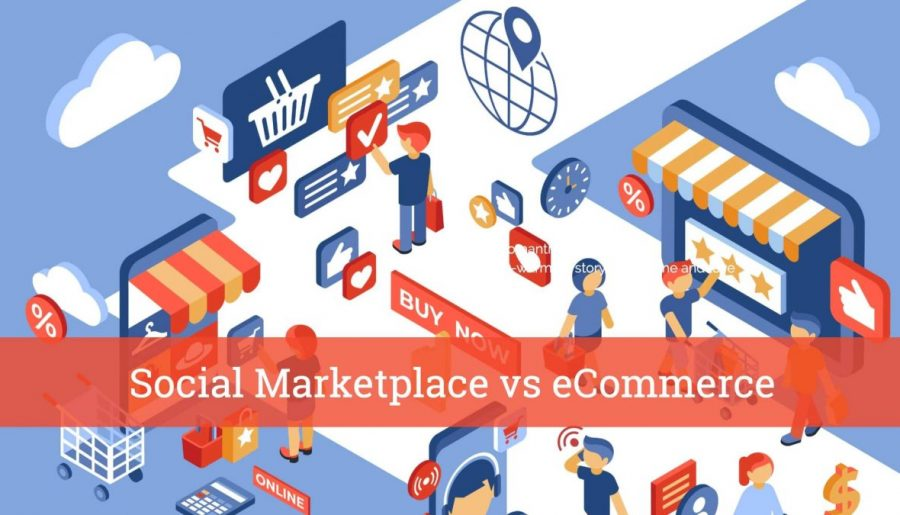 eCommerce vs social marketplace