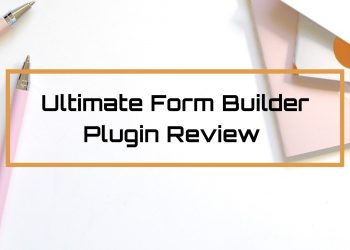 Ultimate Form Builder Review – WordPress Form Builder Plugin