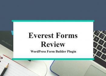 Everest Forms Review – WordPress Form Builder Plugin
